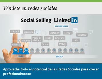Véndete en las redes sociales:Social Selling por Álex López. Aprovecha todo el potencial de las Redes Sociales para crecer profesionalmente.