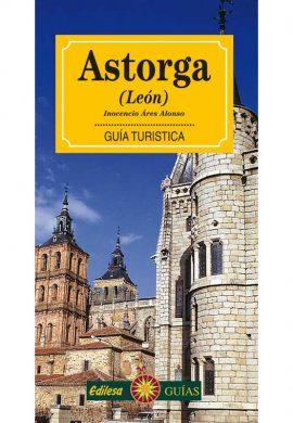 Astorga (León) Guía Turística. Inocencio Ares Alonso. Editorial Edilesa